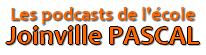 Les podcasts de l'école Joinville PASCAL